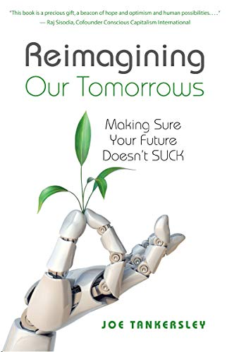 Reimagining Our Tomorrows: Making Sure Your Future Doesn't SUCK (Best Sustainability Consulting Firms)