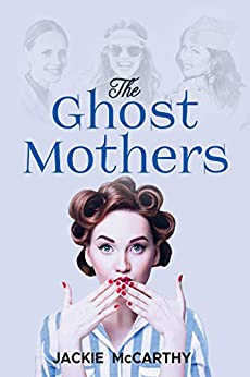 The Ghost Mothers by Jackie McCarthy ebook deal