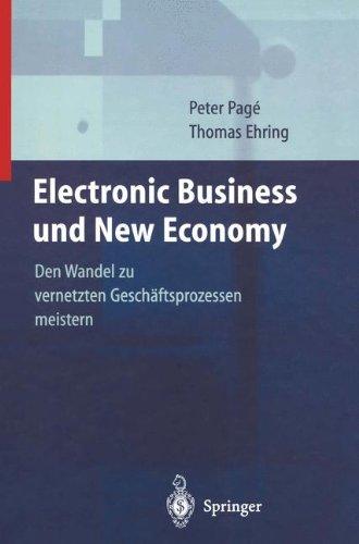 Electronic Business und New Economy: Den Wandel Zu Vernetzten Geschäftsprozessen Meistern