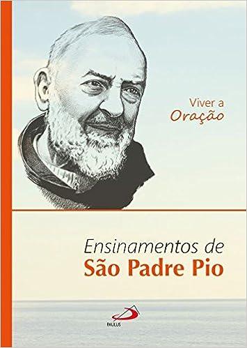Viver A Oração Ensinamentos De São Padre Pio Amazones