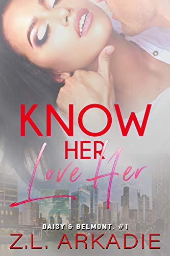 Know Her, Love Her: Daisy & Belmont, #1 (LOVE in the USA Book 4)