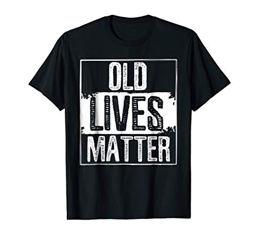 - Old Lives Matter T Shirt 50th 60th 70th Birthday Gag Gifts