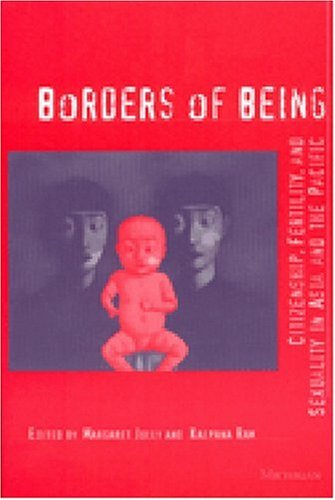 Borders of Being: Citizenship, Fertility, and Sexuality in Asia and the Pacific