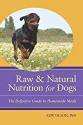 Raw & Natural Nutrition for Dogs: The Definitive Guide to Homemade Meals   [RAW & NATURAL NUTRITION FOR DO] [Paperback]