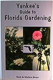 Yankee's Guide to Florida Gardening, Hank Bruce and Marlene Bruce, 0932855458