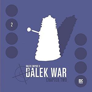 Dalek Empire 2 - Dalek War, Chapter 2 Audiobook