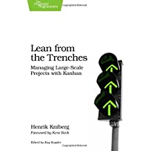 Lean from the Trenches: Managing Large-Scale Projects with Kanban by Henrik Kniberg (2011-12-21)
