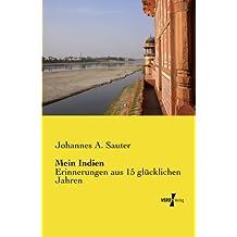 Mein Indien: Erinnerungen aus 15 gluecklichen Jahren (German Edition)