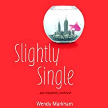 Slightly Single Audiobook by Wendy Markham Narrated by Erin Moon
