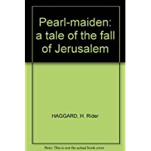 Pearl-Maiden; A Tale of the Fall of Jerusalem, with Frontispiece