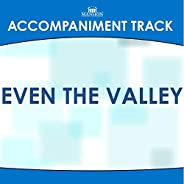 Even the Valley (Made Popular by the McKameys) [Accompaniment Track]