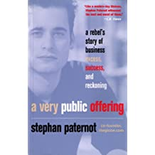 A Very Public Offering: A Rebel's Story of Business Excess, Success, and Reckoning