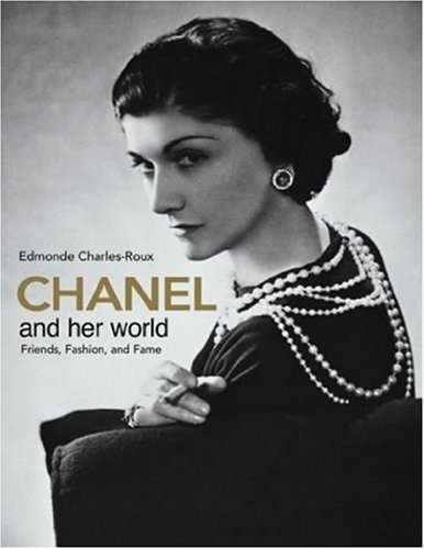By Edmonde Charles-Roux - Chanel and Her World: Friends, Fashion, and Fame (2.7.2005) PDF
