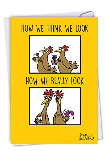 (How We Look: Hilarious Birthday Greeting Card Showing two chickens before and after a drink, with Envelope. C6969BDG)