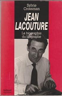 Jean Lacouture : la biographie du biographe