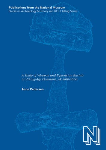 (Dead Warriors in Living Memory: A Study of Weapon and Equestrian Burials in Viking-Age Denmark, AD 800-1000 (Publications from the National Museum Studies in Archaeology & History) (Two Volume Set))