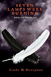 Seven Lamps Were Burning: Book One of the CLOUDWALKER Series