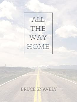 All the Way Home by [Snavely, Bruce]