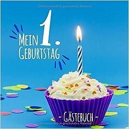 Mein 1 Geburtstag Gästebuch Blanko Geburtstagsgästebuch
