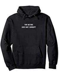"BY. BONNIE YOUNG ""FOR NATURE DOES NOT CORRUPT"" Pullover Hoodie"