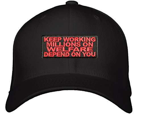 Keep Working Millions On Welfare Depend On You Hat - Adjustable Black/Red - Funny Conservative Right Wing Republican Cap