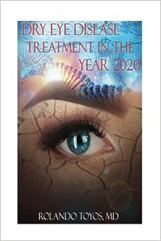 Dry Eye Disease Treatment In The Year 2020 por Rolando Toyos epub