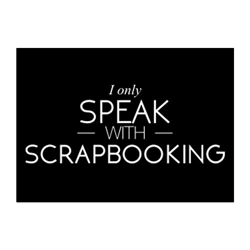 Idakoos I only speak with Scrapbooking - Hobbies - Sticker Pack (Only Scrapbooking)
