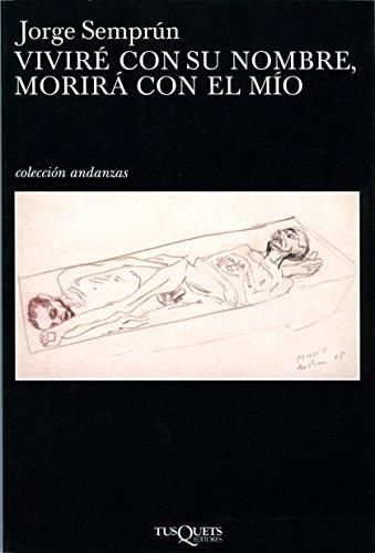 Vivire con su nombre, morira con el mio (Spanish Edition) (Andanzas / Adventures)
