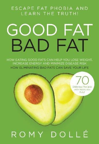 Good Fat, Bad Fat: Escape Fat Phobia and Learn the (Good Fat)