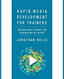 img - for Rapid Media Development for Trainers: Creating Videos, Podcasts, and Presentations on a Budget book / textbook / text book