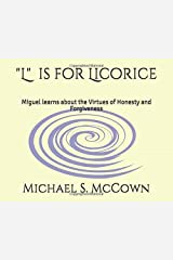 """L is for Licorice"": Miguel learns the Virtues of Honesty and Forgiveness (The Life of Miguel) Paperback"