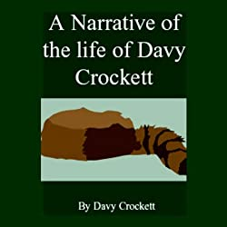 A Narrative of the Life of Davy Crockett