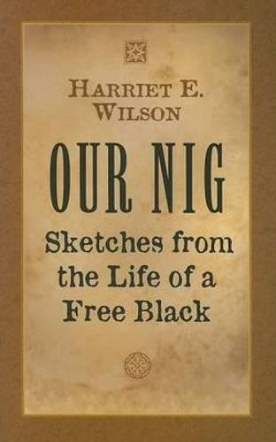 Search : Our Nig: Sketches from the Life of a Free Black (Dover African-American Books)