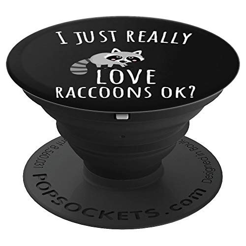 Funny Trash Panda Theme - I Just Really Love Raccoons Ok? - PopSockets Grip and Stand for Phones and Tablets