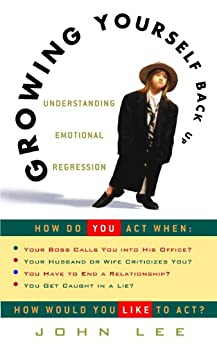 Growing Yourself Back Up: Understanding Emotional Regression by [Lee, John]