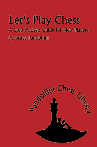 Let's Play Chess: A Step by Step Guide for New Players (The Pandolfini Chess Library)