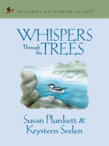 Whispers Through the Trees (Mysteries of Sparrow Island Series #1) by Brand: Thorndike Press