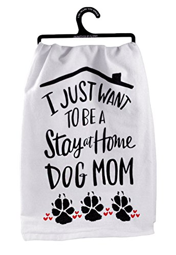 Primitives by Kathy I Just Want to be a Stay at Home Dog Mom Decorative Cotton Towel (At Home Decorations)