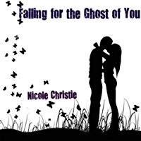 Falling for the Ghost of You (English Edition)