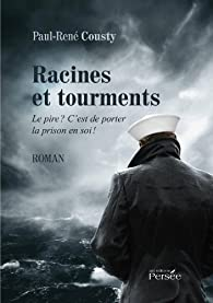 Racines et tourments par Paul-René Cousty