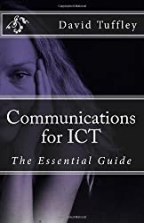 Communications for ICT: The Essential Guide