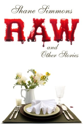 Raw and Other Stories: Twenty Tales of Dark Crime, Everyday Horror, and Pitch-Black Comedy