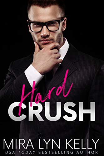 Hard Crush: A Billionaire Romance (Back To You)