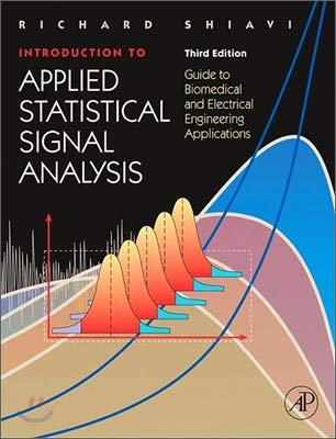 Introduction to Applied Statistical Signal Analysis: Guide to Biomedical and Electrical Engineering Applications (Biomedical Engineering) (Introduction To Statistical Signal Processing With Applications)