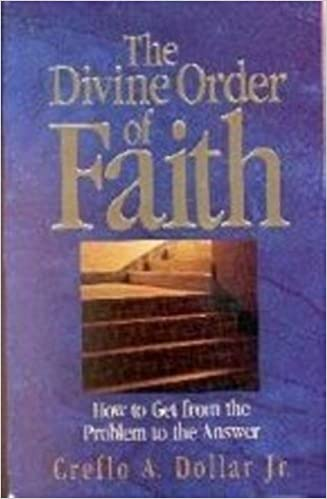 Amazon Com The Divine Order Of Faith How To Get From The Problem