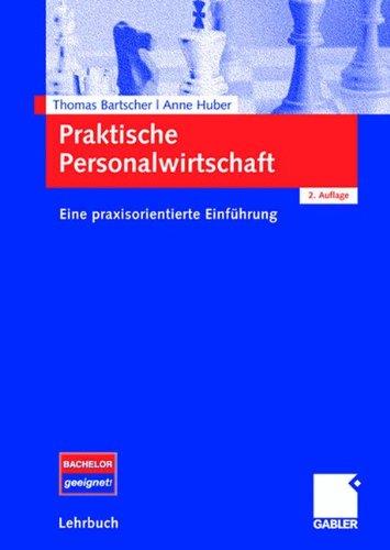 Praktische Personalwirtschaft: Eine praxisorientierte Einführung