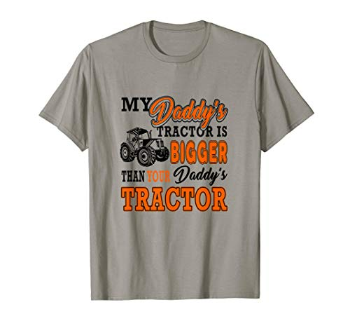 Farm My Daddy's Tractor Is Bigger Than Your Daddy's Tractor T-Shirt (A Mother Tractor Is My)