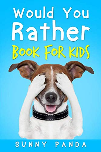 Would You Rather Book For Kids: The Book
