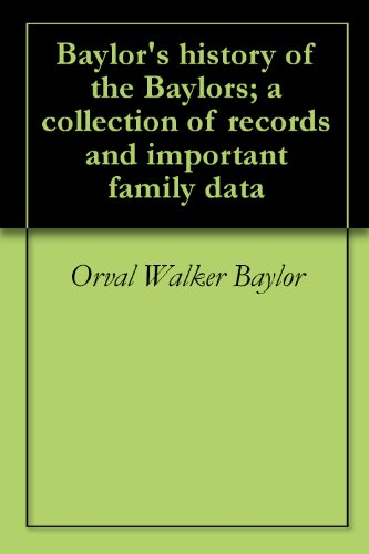 baylors-history-of-the-baylors-a-collection-of-records-and-important-family-data