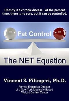 Fat Control: The NET Equation by [Filingeri Ph.D, Vincent S]